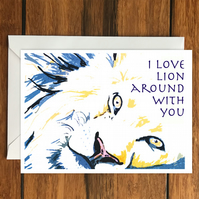 I love lion around with you greeting card A6