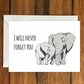 I will never forget you Elephant greeting card A6