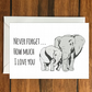 Never Forget How Much I Love You Elephants greeting card A6