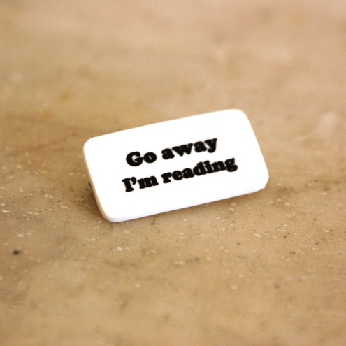 Literary quote pinback brooch - go away I'm reading
