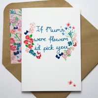 If mum's were flowers card