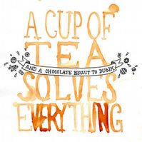 A Cup of Tea Solves Everything - Digital Print