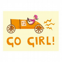 Go Girl! Greetings Card for Fast Women!