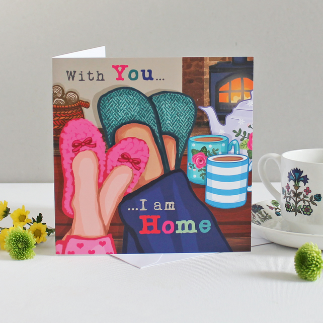 With You I Am Home - Valentine Card