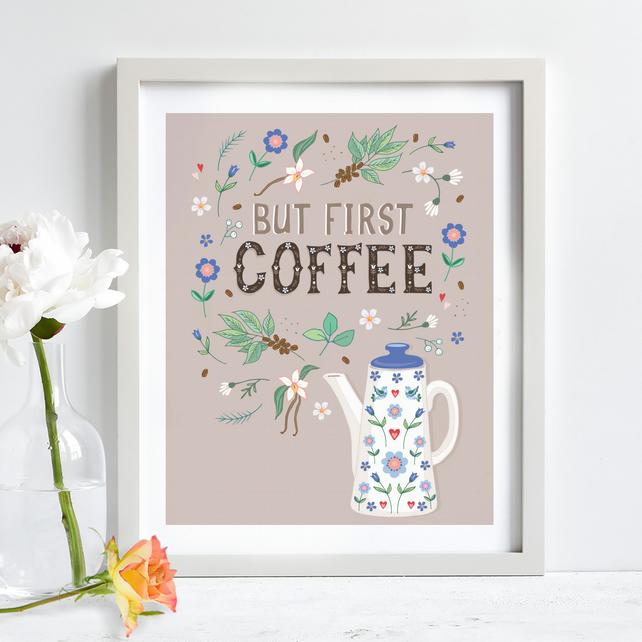'But First, Coffee' Illustration Print A4 Unframed
