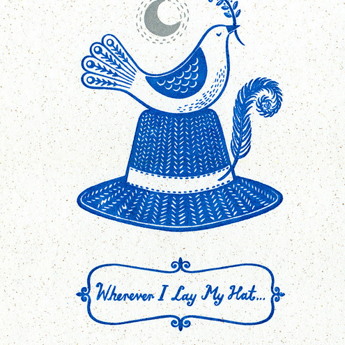 Wherever I Lay My Hat - Limited Edition Gocco Screenprint