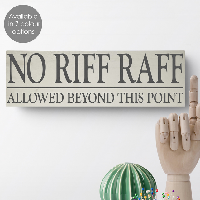 No Riff Raff, bespoke wooden house block sign plaque