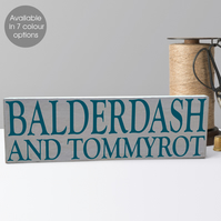 Balderdash & Tommyrot, bespoke wooden house block sign plaque