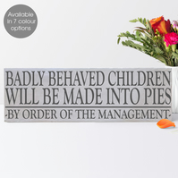 Badly Behaved Children bespoke wooden house block sign plaque