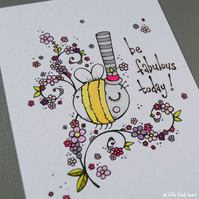 be fabulous bee - hand coloured print (A6)