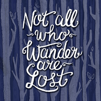 Not All Who Wander Are Lost giclée art print traveller bon voyage LOTR tolkien