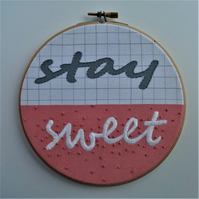 Stay Sweet Embroidery Hoop