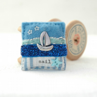 sailing boat brooch, nautical gifts, hand sewn seaside jewellery