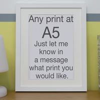 A5 limited edition digital print; Any print