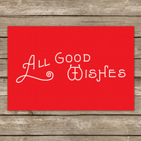All Good Wishes Card