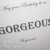 Gorgeous Birthday! Unisex birthday card