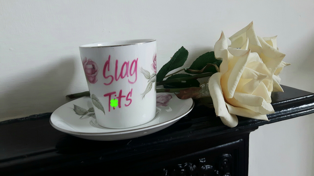 Warning profanities - Beautiful 'Slag t)ts' altered vintage Coffee cup