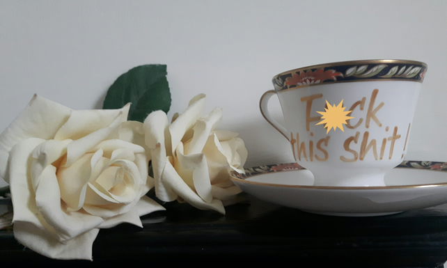 Warning profanities - 'F)ck This Sh)t'  altered vintage Spode teacup