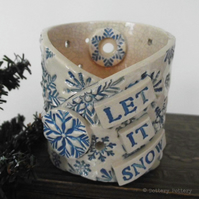 Ceramic candle holder pottery candle dish Let it Snow Christmas decoration