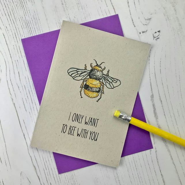 I Only Want to Bee With You Love Card