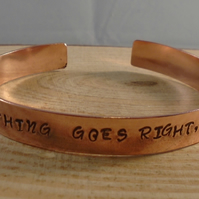 Copper Stamped 'When Nothing Goes Right' Adjustable Bangle