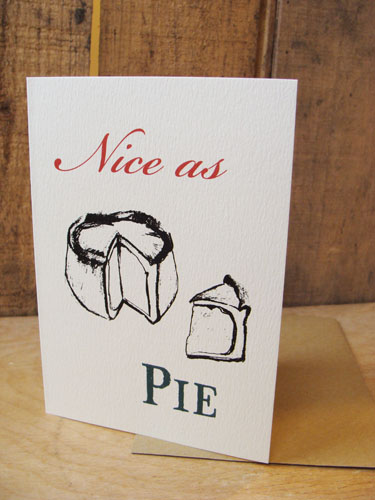 Nice As Pie Card