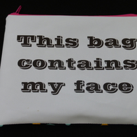 This Bag Contains My Face Pouch - Make up bag