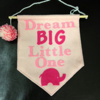 Felt wall banner, - Dream Big Little one - Childrens room