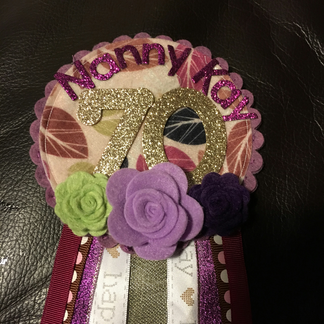 Birthday badge-Rosette - Nanny - 70th Birthday design - floral