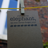 Just Like An Elephant Leaving Card