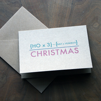 Ho x 3 Xmas - bah humbug geek Christmas Card (brown kraft card)