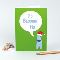 Yo Bloomin Ho Christmas Card