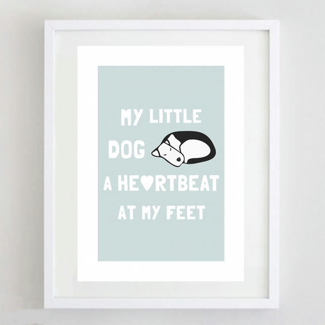 'Heartbeat At My Feet' Print