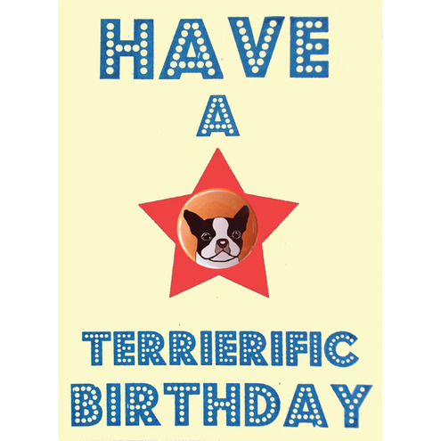 Have a Terrierific Birthday Card - Boston Terrier