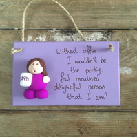 Coffee lovers humorous wall hanger plaque