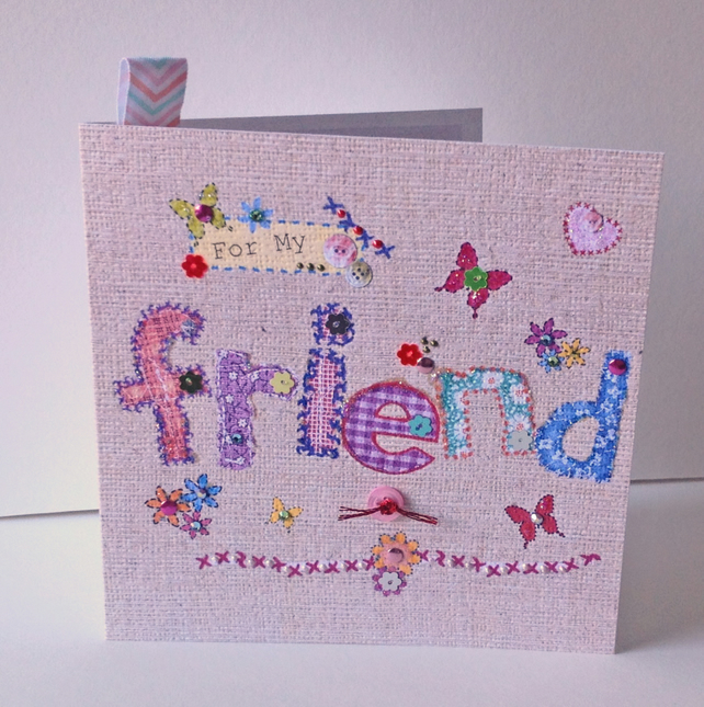 Birthday Friend,Printed Applique Design,Friend Hand Finished Greeting Card