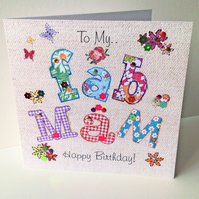 Birthday Card,Mam,Printed Applique Design, Hand Finished Card