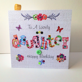 Birthday Card Daughter,Printed Applique Design,Can Be Personalised,Handfinished