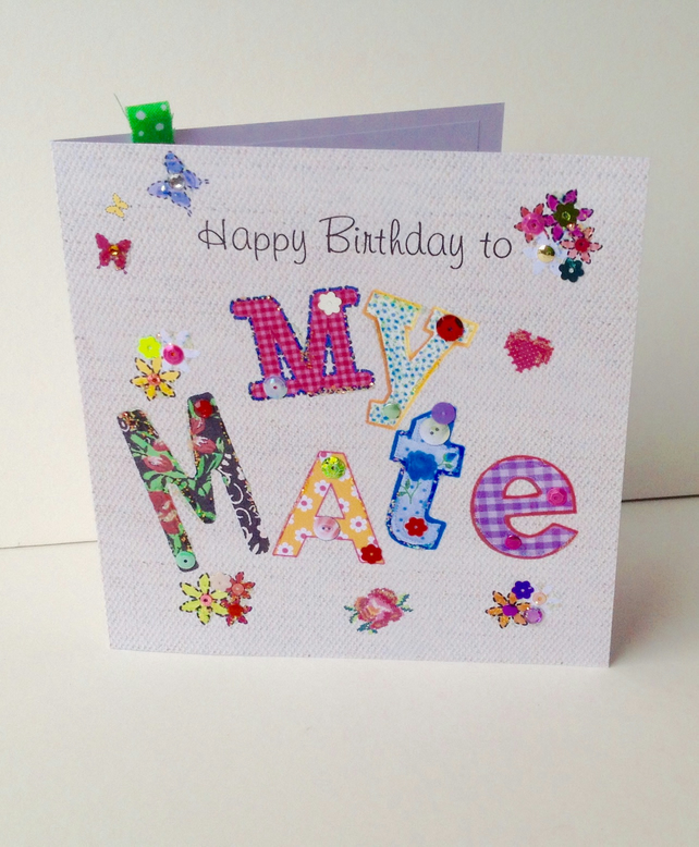 Birthday Card,My Mate,Printed Appliqué Design,Handfinished Greeting Card