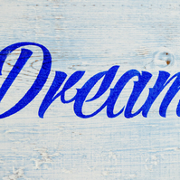 DREAM Wall Sign.Upcycled Wooden Home Decor.Shabby Chic.Rustic Retro Style.