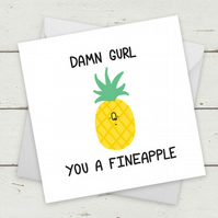 "Funny Cards ""Damn Gurl You A Fineapple"" - Greeting Card - Birthday Card"