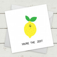 "Funny Card ""You're The Zest"" - Birthday Card - birthday card girlfriend"