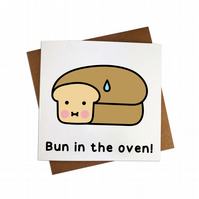 Pregnancy Card Bun in the Oven Card Pregnant New baby New Mum Congratulations Ba