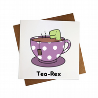 Tea Rex Card Dinosaur card Tea Greeting Card Trex Card Tea card Cute love card