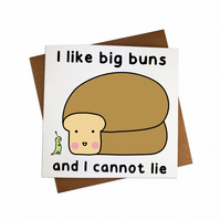 I like big buns and I cannot lie Greeting Card Big Buns Card Big Bread Funny