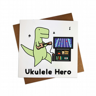 Ukulele Hero Card Guitar Hero Card Dinosaur Greeting card Funny Dinosaur card
