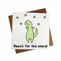 Reach for the stars Greeting Card Trex Card Dinosaur Greeting card Funny Dino