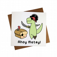 Ahoy Matey Greeting Card Funny Pirate Card Pirate Bread Card Pirate Dinosaur