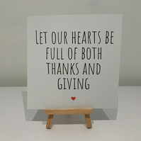 Let our hearts be full of both thanks and giving, thanksgiving card