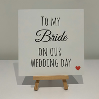 To my bride on our wedding day. Wedding day card, to my bride, from groom